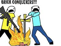 Brick Conquerors!!!